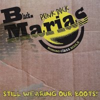 The Black Marias-Still Wearing Our Boots!