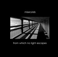 Miserylab-From Which No Light Escape