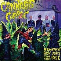 Cannabis Corpse-Beneath Grow Lights Thou Shalt Rise