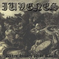 Iuvenes-When Heroes Will Rise
