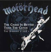 Motorhead-The Chase Is Better Than The Catch: The Singles As & Bs