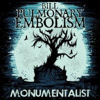 Bill Pulmonary Embolism-Monumentalist