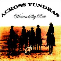Across Tundras — Western Sky Ride (2008)