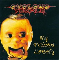 Cyclone Temple-My Friend Lonely