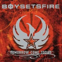 Boysetsfire — Tomorrow Come Today (2003)