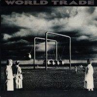 World Trade — World Trade (1989)