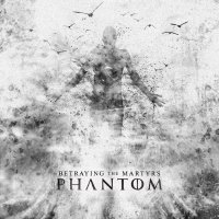 Betraying The Martyrs-Phantom