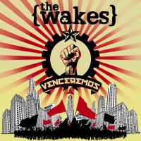 The Wakes - Venceremos