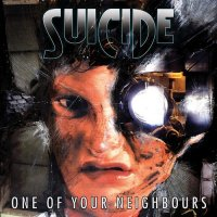 Suicide-One Of Your Neighbours