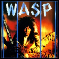 W.A.S.P.-Inside The Electric Circus (Remastered 1997)
