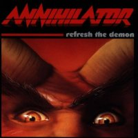 Annihilator-Refresh The Demon (Reissue 2002)