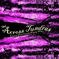 Across Tundras-Lonesome Wails from the Weeping Willow