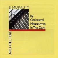 OMD (Orchestral Manoeuvres In The Dark)-Architecture & Morality