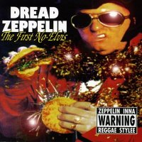 Dread Zeppelin-The First No Elvis