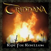 Triddana — Ripe For Rebellion (2012)