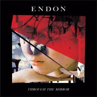 Endon — Through The Mirror (2017)
