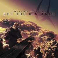 Twisted Destiny-Cut The Distance