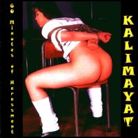 Kalimayat — 60 Minutes of Harassment (2007)