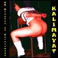 Kalimayat - 60 Minutes of Harassment (2007)