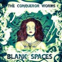 The Conqueror Worms — Blank Spaces (2017)