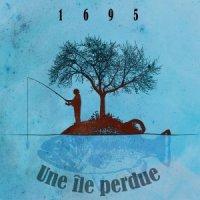 Une Ile Perdue — 1695 (2016)