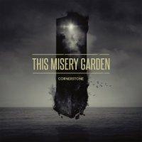 This Misery Garden-Cornerstone