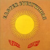 13Th Floor Elevators-Easter Everywhere