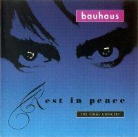 Bauhaus-Rest In Peace: The Final Concert  [2CD]
