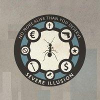 Severe Illusion-No More Alive Than You Deserve