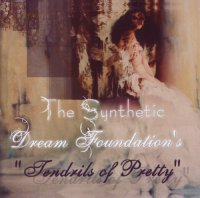 The Synthetic Dream Foundation-Tendrils Of Pretty
