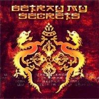 Betray My Secrets-Betray My Secrets