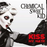 Chemical Sweet Kid-Kiss My Hate