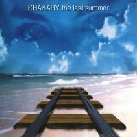 Shakary — The Last Summer (2002)