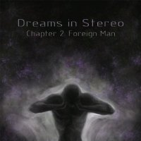 Dreams in Stereo-Chapter 2: Foreign Man
