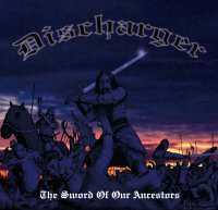 Discharger — The Sword Of Our Ancestors (2008)