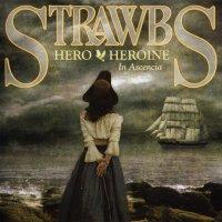 Strawbs-Hero & Heroine In Ascencia