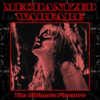 Mechanized Warfare — The Ultimate Pleasure (2014)