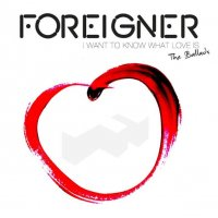 Foreigner-I Want To Know What Love Is: The Ballads