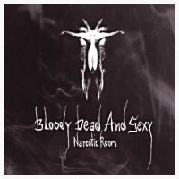 Bloody Dead And Sexy-Narcotic Room