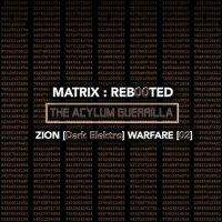 VA-Matrix-Reb00ted - The Acylum Guerrilla - Zion [Dark Elektro] Warfare [02]