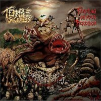 Terrible Sickness — Feasting On Your Perdition (2017)