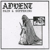 Advent — Pain & Suffering (2017)