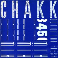 Chakk-Out Of The Flesh-The Singles