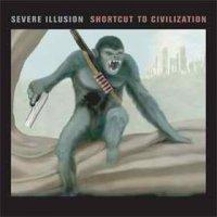 Severe Illusion-Shortcut To Civilization