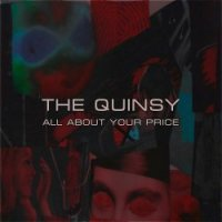 The Quinsy — All About Your Price (2016)