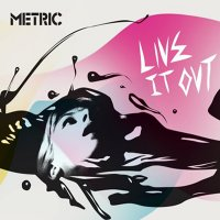 Metric — Live It Out (2005)