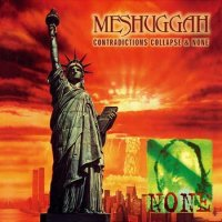 Meshuggah-Contradictions Collapse & None (Reloaded 2008)