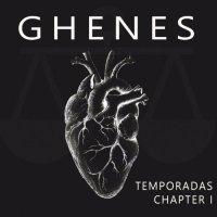 Ghenes — Temporadas Chapter 1 (2017)