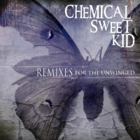 Chemical Sweet Kid-Remixes For The Unwinged