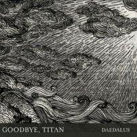 Goodbye, Titan — Daedalus (2016)
